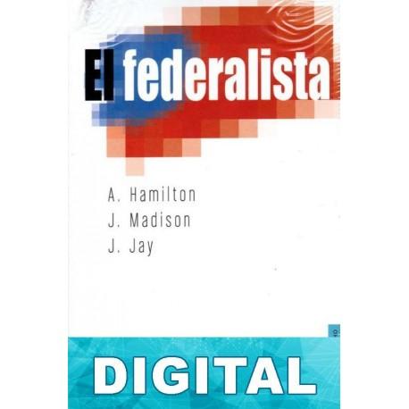 El federalista Alexander Hamilton & James Madison & John Jay