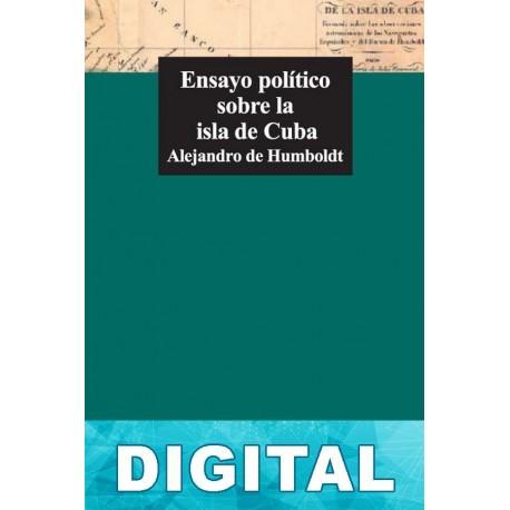 Ensayo político sobre la isla de Cuba Alexander Von Humboldt