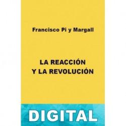 La reacción y la revolución Francisco Pi y Margall