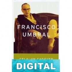 Cela: un cadáver exquisito Francisco Umbral