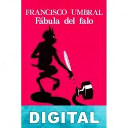 Fábula del falo Francisco Umbral