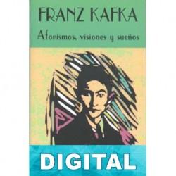 Aforismos, visiones y sueños Franz Kafka