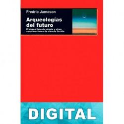 Arqueologías del futuro Fredric Jameson