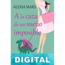 A la caza de un sueño imposible Alexia Mars