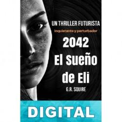 2042. El sueño de Eli G. R. Squire
