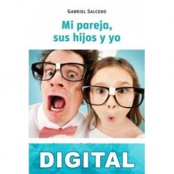 Mi pareja, sus hijos y yo Gabriel Salcedo