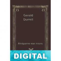 Atrápame ese mono Gerald Durrell
