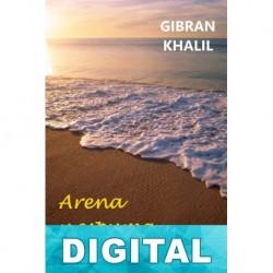 Arena y espuma Gibran Jalil Gibran