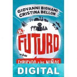 El futuro explicado a los niños Giovanni Bignami & Cristina Bellon