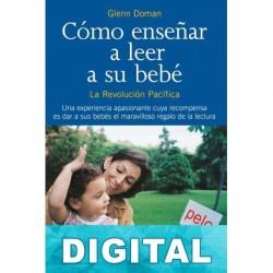 Cómo enseñar a leer a su bebé Glenn J. Doman