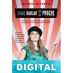 Cómo hablar con un progre Gloria Álvarez