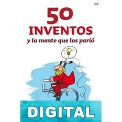 50 inventos y la mente que los parió Guillermo Summers & Guillermo Summers G.