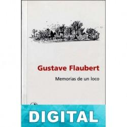 Memorias de un loco y otros textos de juventud Gustave Flaubert