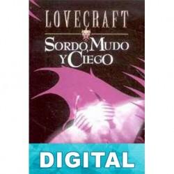 Sordo, mudo y ciego H. P. Lovecraft & C.M. Eddy