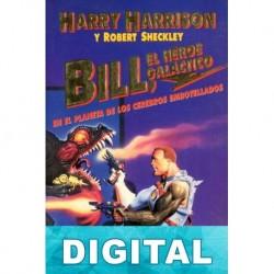 Bill, el héroe galáctico en el planeta de los cerebros embotellados Harry Harrison & Robert Sheckley