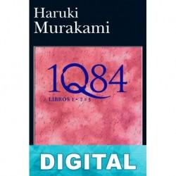 1Q84 (libros 1 - 2 y 3) Haruki Murakami