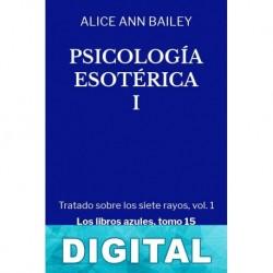 Psicología esotérica I Alice Ann Bailey