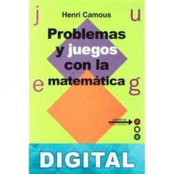 Problemas y juegos con la matemática Henri Camous