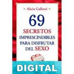 69 secretos imprescindibles para disfrutar del sexo Alicia Gallotti