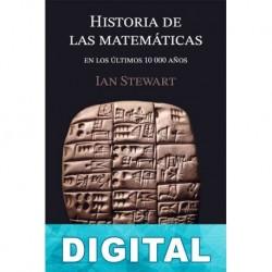 Historia de las matemáticas en los últimos 10.000 años Ian Stewart