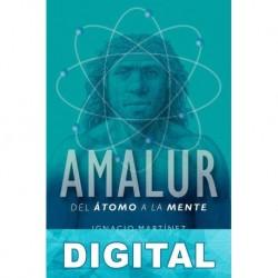 Amalur: del átomo a la mente Ignacio Martínez & Juan Luis Arsuaga