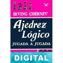 Ajedrez lógico jugada a jugada Irving Chernev