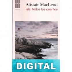 Isla: todos los cuentos Alistair MacLeod
