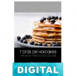 7 días de hotcakes: Recetas para todos los días Itziar Arenas