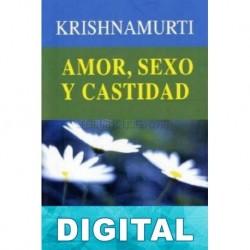 Amor, sexo y castidad J. Krishnamurti