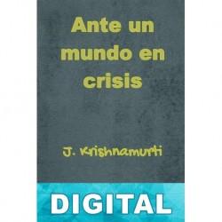 Ante un mundo en crisis J. Krishnamurti