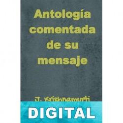 Antología comentada de su mensaje J. Krishnamurti