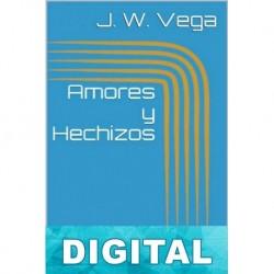 Amores y hechizos J. W. Vega