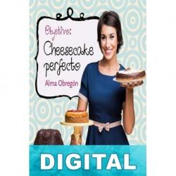 Objetivo: Cheesecake perfecto Alma Obregón