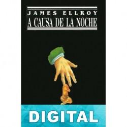 A causa de la noche James Ellroy