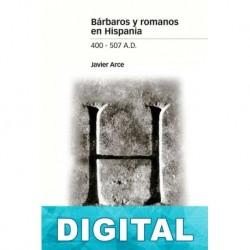 Bárbaros y romanos en Hispania Javier Arce