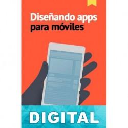 Diseñando apps para móviles Javier Cuello & José Vittone