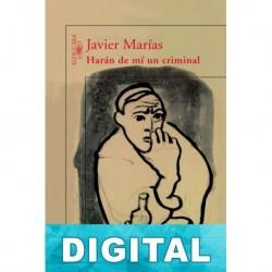 Harán de mí un criminal Javier Marías