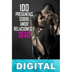 100 preguntas sobre amor, relaciones y sexo Javier Muñoz
