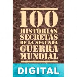 100 historias secretas de la Segunda Guerra Mundial Jesús Hernández