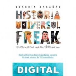 Historia Universal Freak Joaquín Barañao