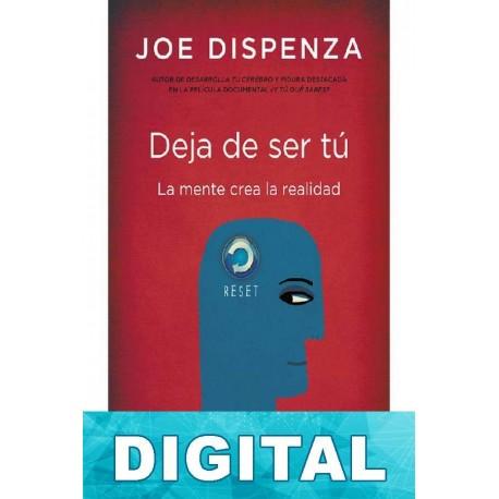 Deja de ser tú Joe Dispenza