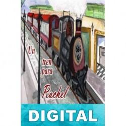 Un tren para Rachel Ana María Martínez de la Riva Molina