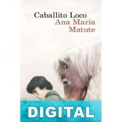 Caballito loco Ana María Matute