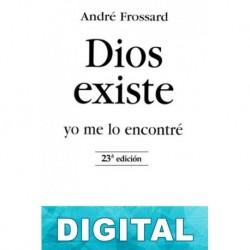 Dios Existe. Yo me lo encontré André Frossard