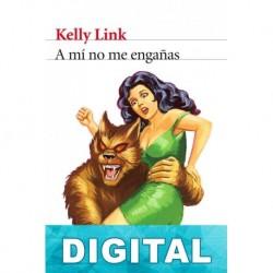 A mí no me engañas Kelly Link