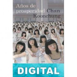 Años de prosperidad Koonchung Chan