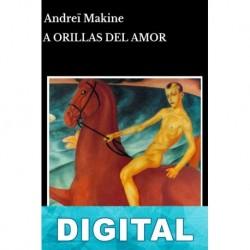 A orillas del amor Andreï Makine
