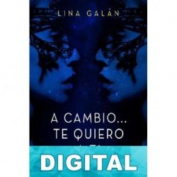 A cambio… Te quiero a ti Lina Galán