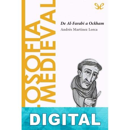 Filosofía medieval. De Al-Farabi a Ockham Andrés Martínez Lorca