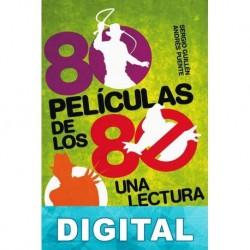 80 Películas de los 80. Una lectura ácida Andrés Puente Gómez & Sergio Guillén Barrantes
